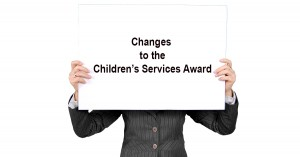 Changes to the Children's Services Award