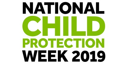 National Child Protection Week 1 - 7 September 2019