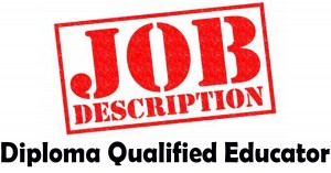 Diploma Qualified Educator Job Description