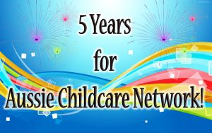 Aussie Childcare Network Turns 5 Years Today!