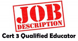 Cert 3 Qualified Educator Job Description
